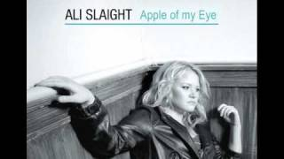 Watch Ali Slaight Apple Of My Eye video