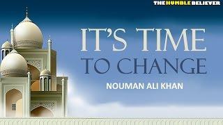 Its Time To Change   Nouman Ali Khan HD