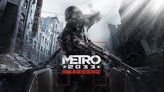Metro 2033 Redux - PC Gameplay - Max Settings