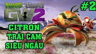 Plants Vs Zombies 2 3D - Hoa Quả Nổi Giận 2 3D: CITRON TRÁI CAM SIÊU NGẦU #2