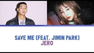 Jero 제로 Save Me Feat Park Jimin Color Coded Eng Rom Han