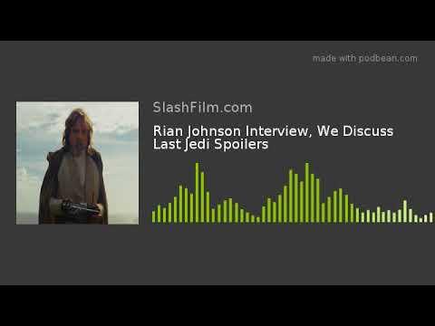 Rian Johnson Interview, We Discuss Last Jedi Spoilers