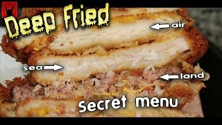 Deep Fried Secret Menu Items