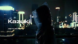 K A Z U K I I // Return
