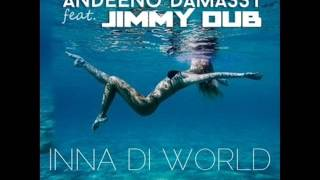 Andeeno Damassy & Jimmy Dub - Inna di world  Dj Z-Joker Remix 2015