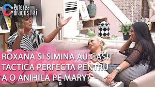 Puterea dragostei(18.06.2019)-Roxana si Simina au gasit tactica perfecta pentru a o anihila pe Mary?