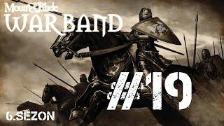 M&B - Warband / Saltanat-ı Selçuklu Mod (Türkçe) #6.19 - Neşem Yerinde!