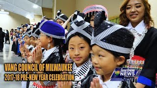 SUAB HMONG NEWS: Vang Council of Milwaukee 2017-18 Pre-Hmong New Year Celebration