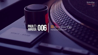 Paulo Arruda LIVE on Dogglounge Deep House Radio • Podcast 06