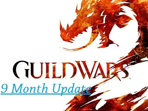 Guild Wars 2 - 9 Months Later