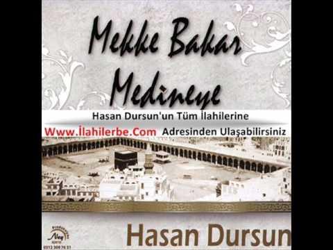 Hasan Dursun - Mekke Bakar Medine'ye Full Dinle, mekke bakar medineye dinle