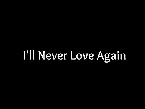 Lady Gaga - I'll Never Love Again (Lyrics) 🎵
