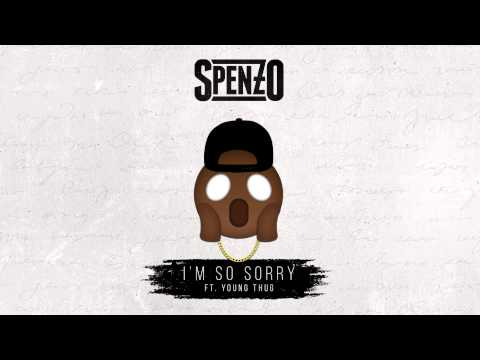 Spenzo - I'm So Sorry Ft. Young Thug [official Audio] video