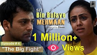 "SIT | BIN BULAYE MEHMAN | S1 E4 | ""THE BIG FIGHT"" Finale"
