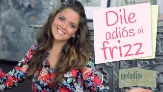 Cómo evitar el frizz | Elimina el frizz | Tips to get rid of frizz