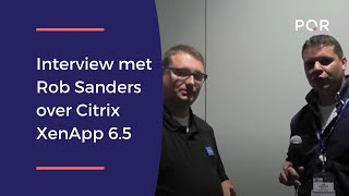 Interview met Rob Sanders over Citrix XenApp 6.5