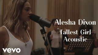 Alesha Dixon - Tallest Girl