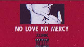 Zork: No Love No Mercy (Offical Audio)