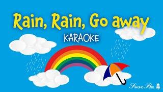 Rain, Rain, Go Away | Free Karaoke Nursery Rhymes with Lyrics