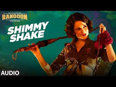 Shimmy Shake Full Audio Song   Rangoon   Saif Ali Khan, Kangana Ranaut, Shahid Kapoor   T-Series