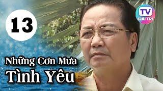 Những Cơn Mưa Tình Yêu - Tập 13 | Phim Tình Cảm Việt Nam Hay Nhất 2019