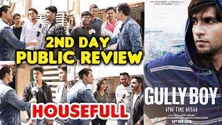 Gully Boy Public Review 2nd Day Housefull Ranveer Singh Alia Bhatt