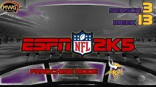 MWG -- ESPN NFL 2K5 -- Vikings Franchise Mode, S3 W13
