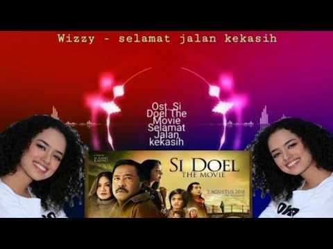 Download Lagu  Wizzy Selamat Jalan Kekasih Ost Si Doel The Movie   Lagu  Mp3 Free