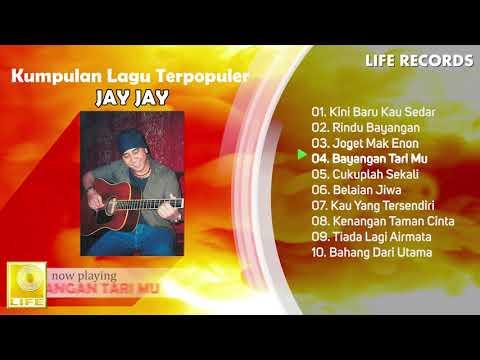 Jay Jay - All Times Hits / Kumpulan Lagu Terpopuler Sepanjang Masa ( FULL ALBUM )