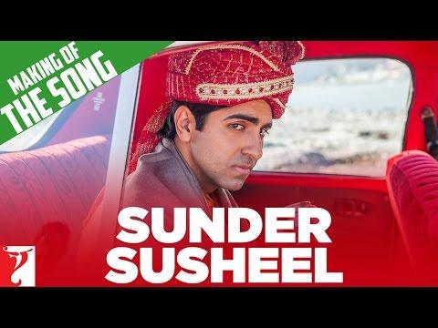 Making Of The Song - Sunder Susheel - Dum Laga Ke Haisha