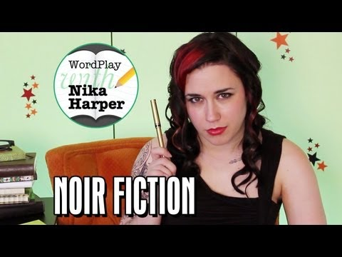 Wordplay with Nika Harper #3: Words Noir