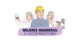 """Mujeres ingenieras: el factor insustituible"" - Promo"