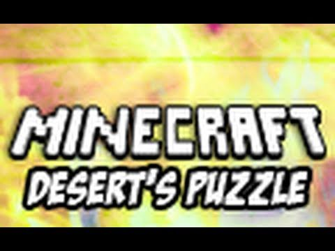 Minecraft: Desert's Puzzle – Part 1 (Custom Puzzle Map)
