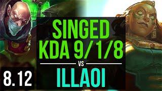 SINGED vs ILLAOI (TOP) ~ KDA 9/1/8, 900+ games, Legendary ~ NA Diamond ~ Patch 8.12