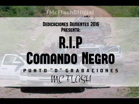 RIP COMANDO NEGRO (MC FLASH)