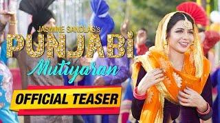 Punjabi Mutiyaran | Official Teaser | Jasmine Sandlas | Jaidev Kumar | Yellow Music