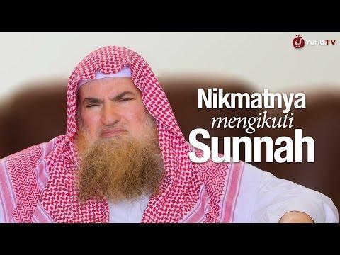 Ceramah Singkat: Nikmatnya Mengikuti Sunnah - Syaikh Dr. Muhammad Musa Alu Nasr.