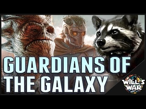 Guardians Of The Galaxy Is Going To Kick Your A$$! - Will's War