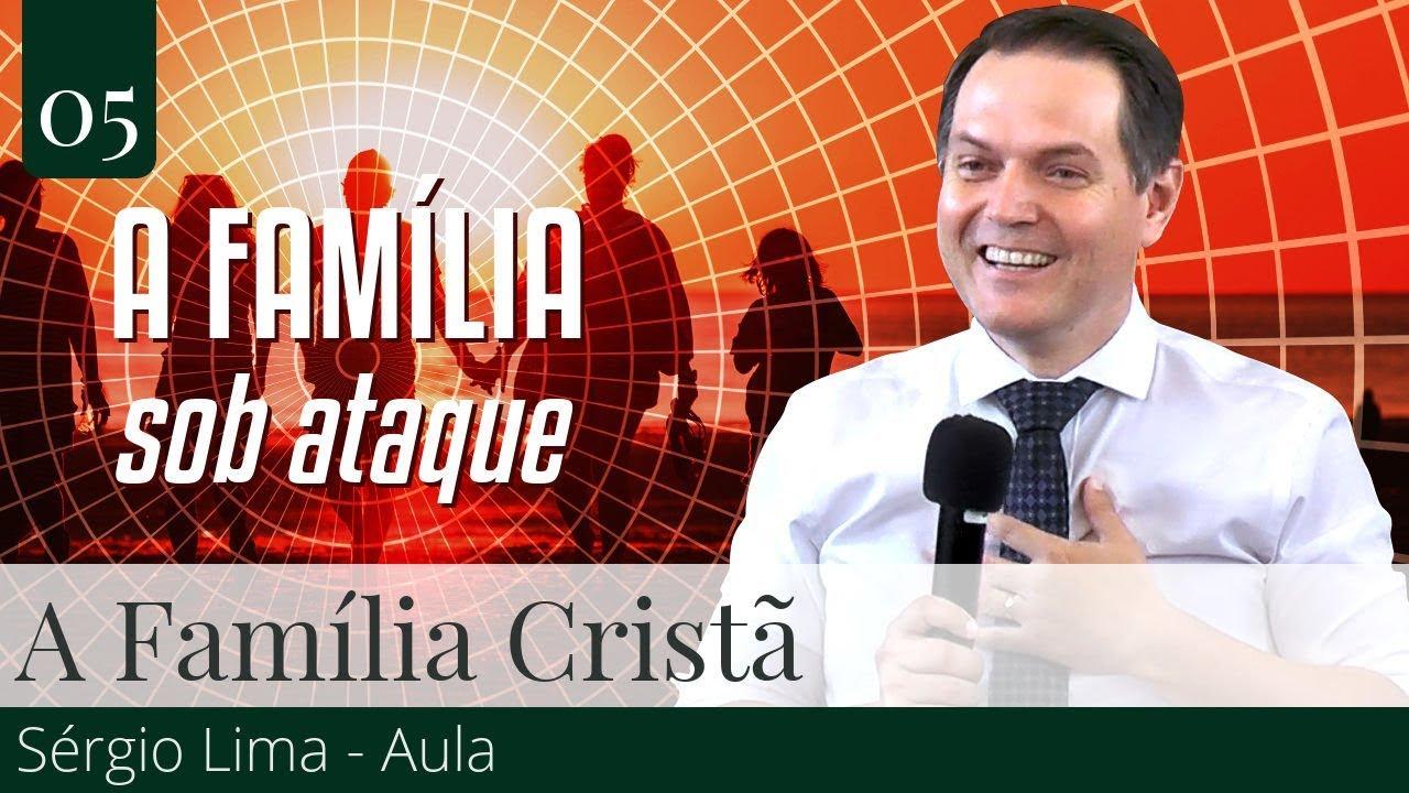 05. A Família Cristã - Sérgio Lima
