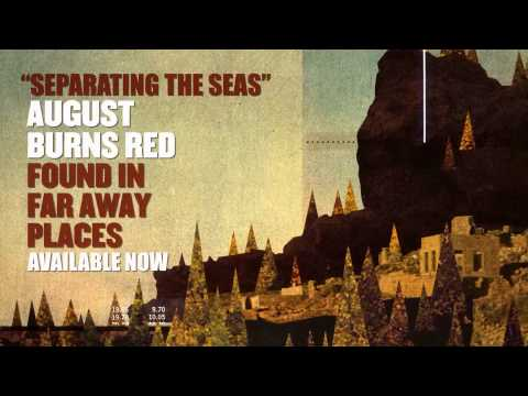 August Burns Red - Separating The Seas