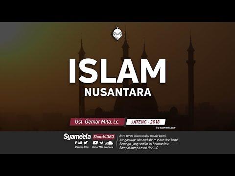 Islam Nusantara || Ust. Oemar Mita, Lc.