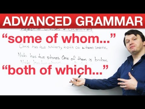 Advanced English Grammar – Adjective Clauses + Quantifiers