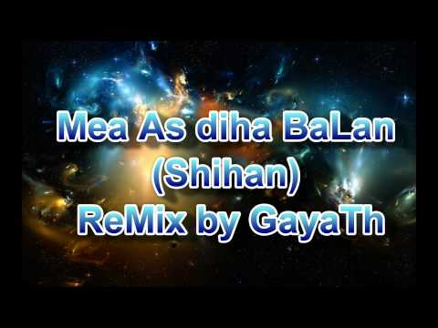Mea As Diha Balan Shihan Remix By Gayath video
