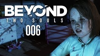 BEYOND TWO SOULS #006 - Mein imaginärer Freund [HD+]   Let's Play Beyond Two Souls