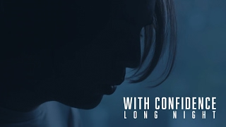 With Confidence - Long Night (Official Music Video)
