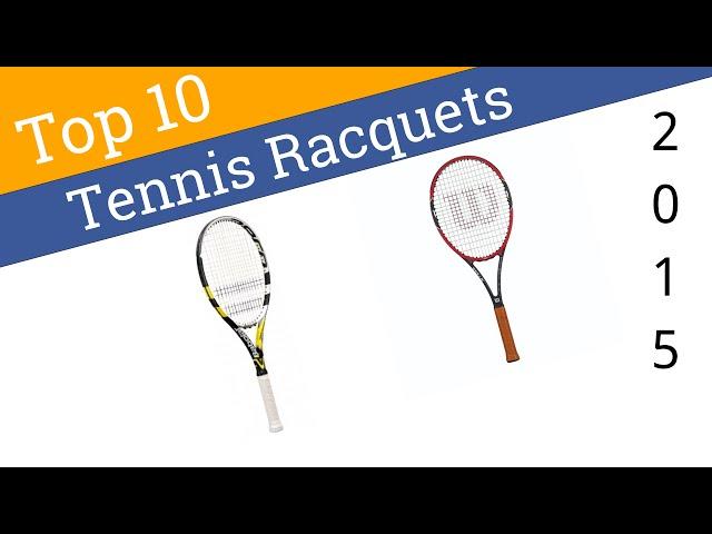 10 Best Tennis Racquets 2015