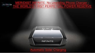 MERIDIIST INFINITE: No Unending Phone Charger -THE WORLD'S FIRST PERPETUAL POWER RESERVE