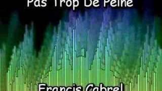 Watch Francis Cabrel Pas Trop De Peine video