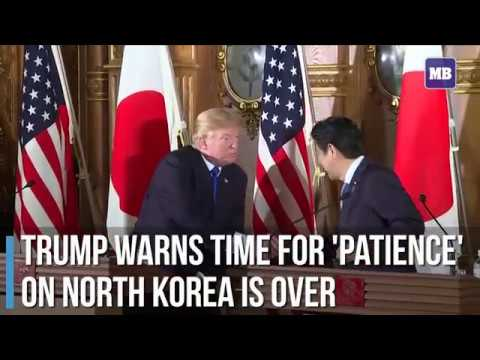 Trump warns time for 'patience' on North Korea is over
