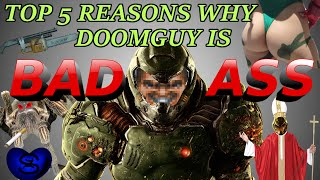 Top 5 Reasons Why Doomguy is a BADASS! (DOOM 2016)